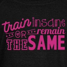train insane or remain the same Long Sleeve Shirts