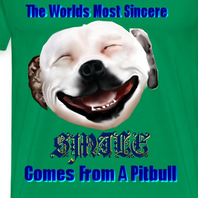 The Greatest Smile In The World is A Pitbull Smile.  You can't beat that Grin.