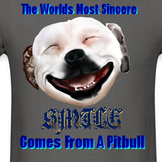 The Greatest Smile In The World is A Pit Bull Smile.