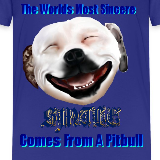 The Greatest Smile In The World is A Pitbull Smile.