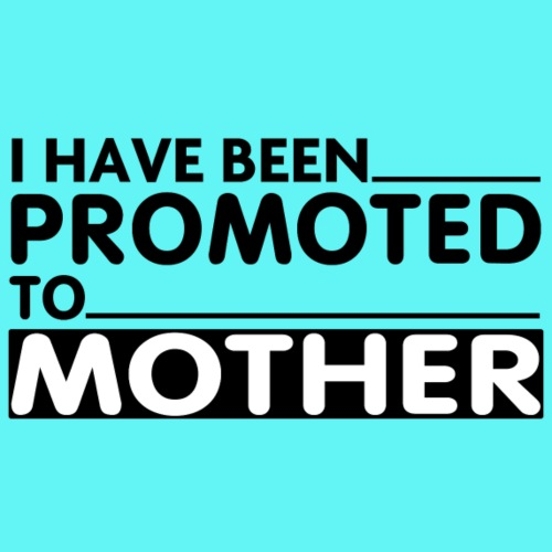 PROMOTED TO MOTHER
