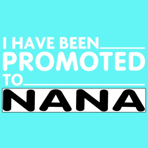 PROMOTED TO NANA