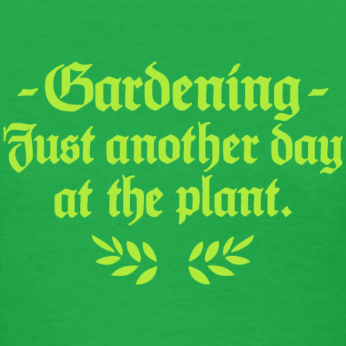 Funny Gardening Quote for Gardeners