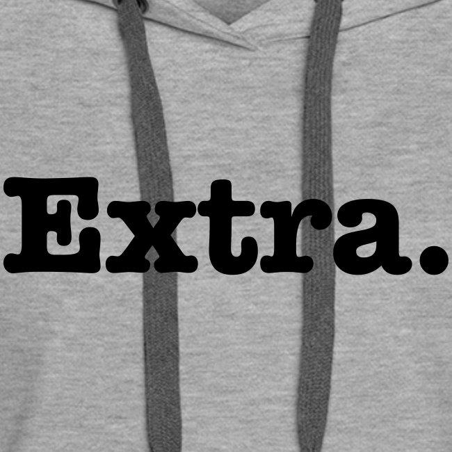 """""""Extra."""" Hoodie"""