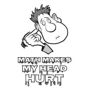 Math Makes My Head Hurt