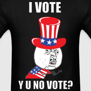 i_vote_y_u_no vote? - Men's T-Shirt