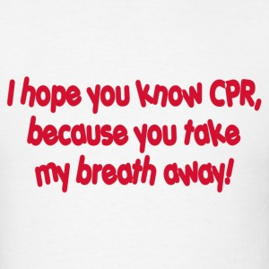 need cpr - Men's T-Shirt