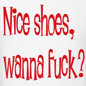 nice shoes, wann f... - Men's T-Shirt