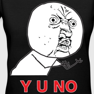 Y U NO - Women's V-Neck T-Shirt
