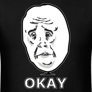 okay_guy_meme - Men's T-Shirt