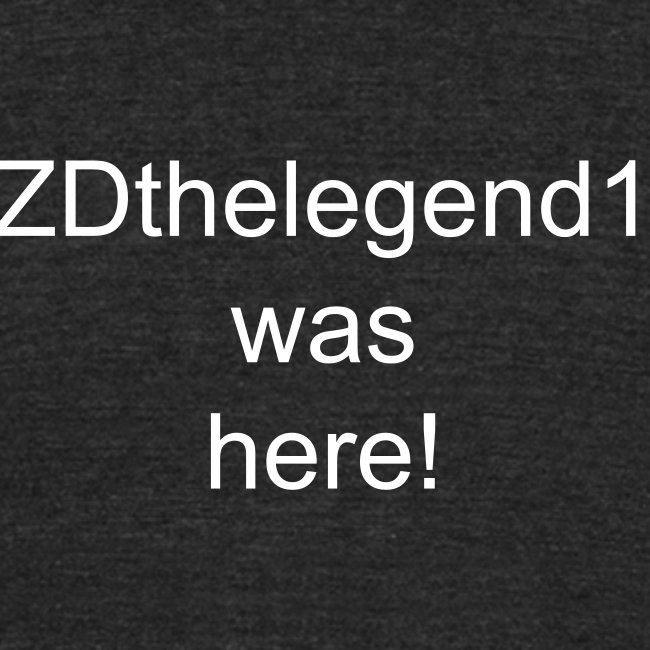 ZDthelegend1 was here!