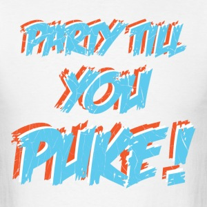 Party till you puke - Men's T-Shirt