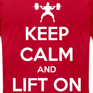 Keep Calm And Lift On T-Shirts - Men's T-Shirt by American Apparel