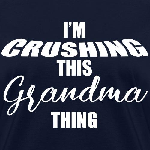 I'm Crushing This Grandma Thing