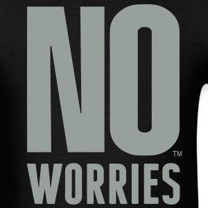NO WORRIES T-Shirts - Men's T-Shirt