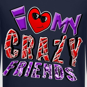 I Love My Crazy Friends. TM - Crewneck Sweatshirt