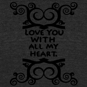 Love you with all my heart Men's Tri-Blend Vintage - Unisex Tri-Blend T-Shirt by American Apparel