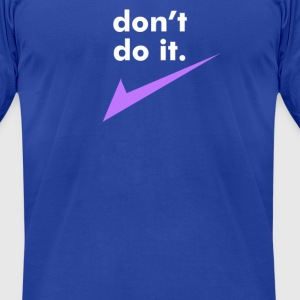 Don't Do It T-Shirts - Men's T-Shirt by American Apparel