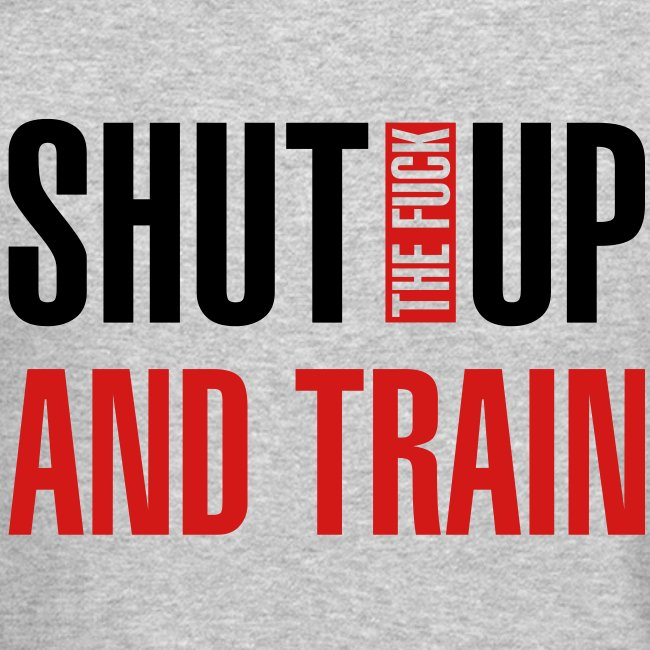 Shut Up And Train