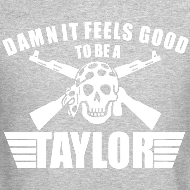 Damn It Feels Good To Be A Taylor