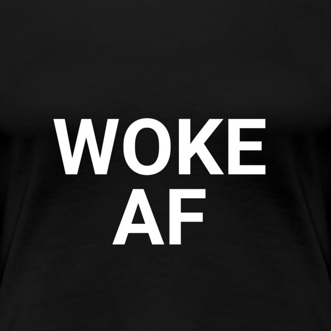 WOKE AF Women's Tee