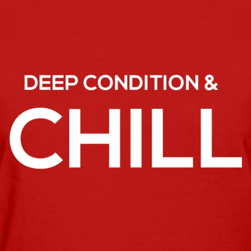 Deep Condition and Chill Shirt