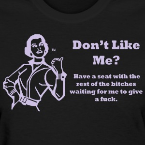 DON'T LIKE ME? Women's T-Shirts - Women's T-Shirt