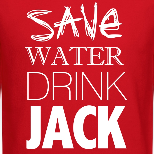 Save Water. Drink Jack. - Sweatshirt