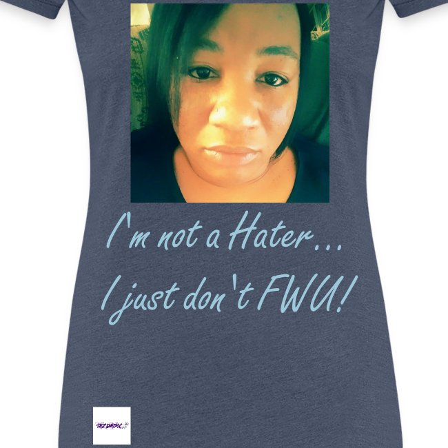 I'm not a Hater... Women's Tee