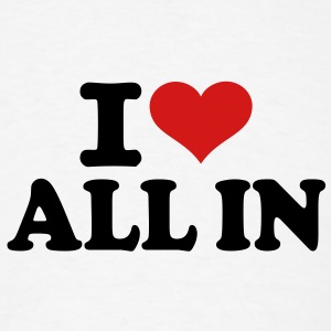 I love All in T-Shirts - Men's T-Shirt