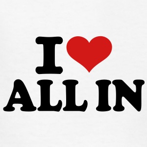 I love All in Kids' Shirts - Kids' T-Shirt