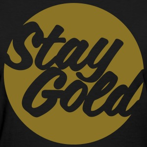 Stay Gold (Vector) Women's T-Shirts - Women's T-Shirt
