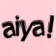 Design ~ Aiya! Women's Tee