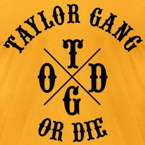Taylor Gang or Die T-Shirts - stayflyclothing.com - Men's T-Shirt by American Apparel