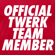 Design ~ Official Twerk Team Member T-Shirts