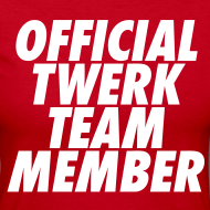 Design ~ Official Twerk Team Member Long Sleeve Shirts