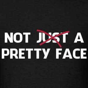 Not Just a Pretty Face - Men's T-Shirt