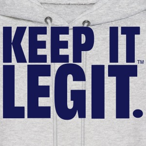 KEEP IT LEGIT. Hoodies - Men's Hoodie