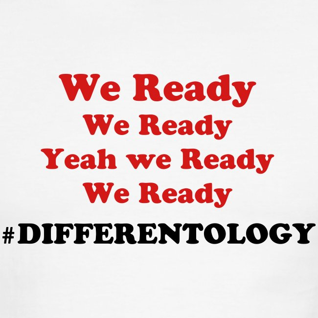 We Ready #Differentology