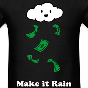 Make it Rain - Men's T-Shirt