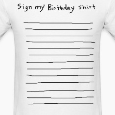 sign my birthday party shirt funny club pub bar 80