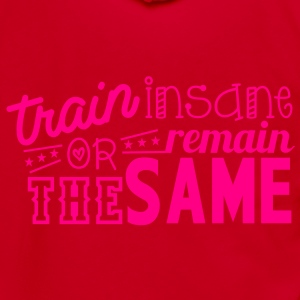 train insane or remain the same Zip Hoodies/Jacket - Unisex Fleece Zip Hoodie by American Apparel