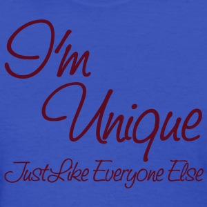I'm Unique (Just Like Everyone Else) Women's T-Shi - Women's T-Shirt