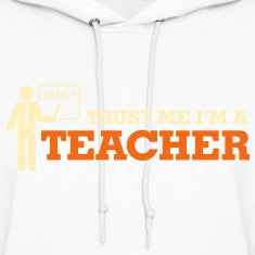 Trust Me Teacher 1 (2c)++2012 Hoodies