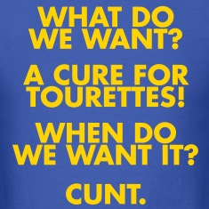 A Cure For Tourettes T-Shirts