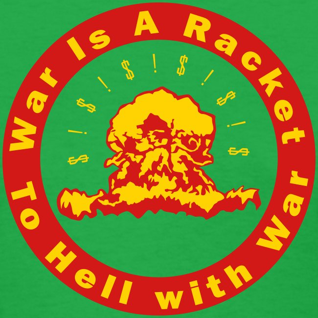 War Is A Racket - To Hell with War