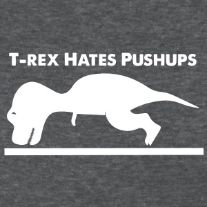 T-Rex Hates Pushups - Women's T-Shirt