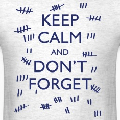 KEEP CALM AND DON'T FORGET T-Shirts