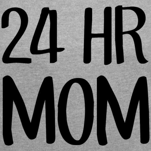 24 hr Mom