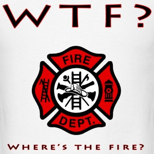 WTF?  Where's the fire? white t-shirt - Men's T-Shirt